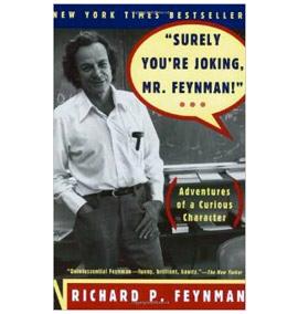 Surely You're Joking, Mr. Feynman! by Richard Feynman